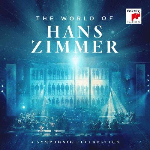 Hans Zimmer - The World of Hans Zimmer: A Symphonic Celebration (Live) (2019) (Hi-Res)