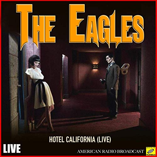 Eagles - Hotel California (Live) (2019) MP3/FLAC