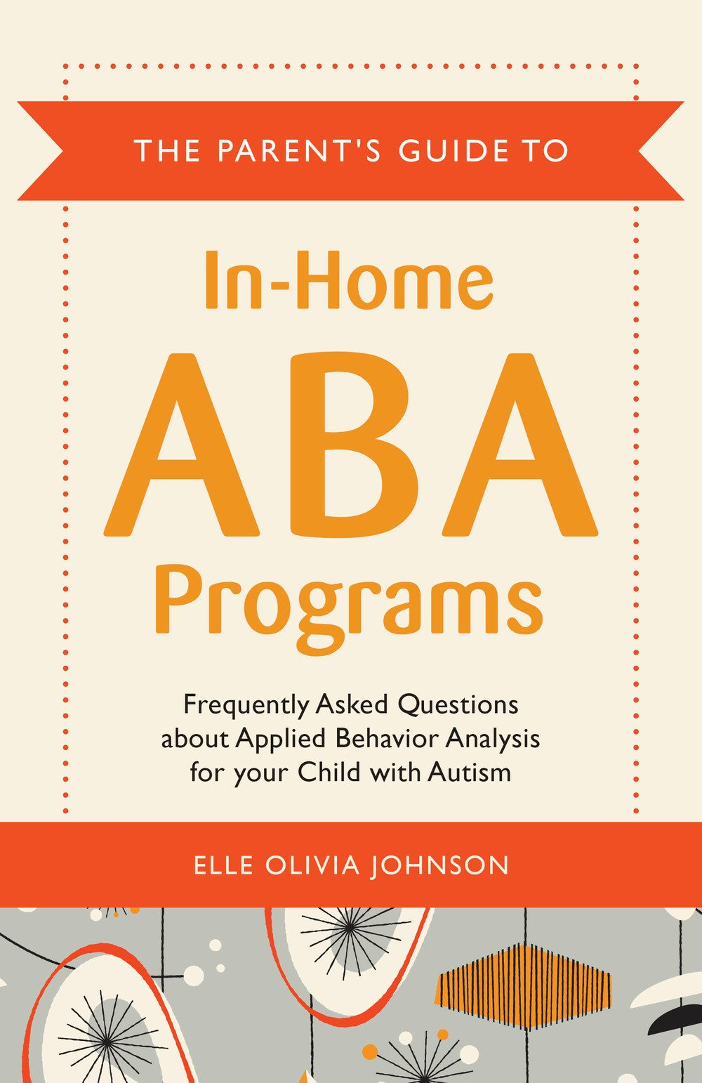 724de07b1baa The Parent's Guide to In-Home ABA Programs: Frequently Asked Questions  about Applied Behavior