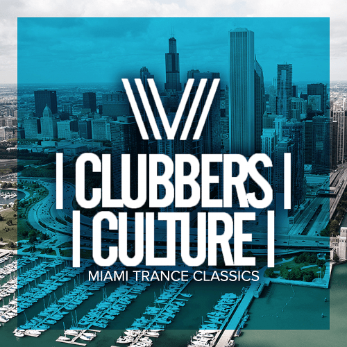 VA - Clubbers Culture: Miami Trance Classics (2019) MP3