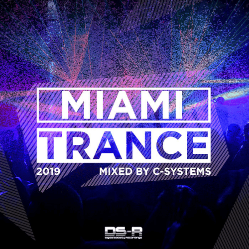 VA - Miami Trance 2019 (Mixed By C-Systems) (2019) MP3