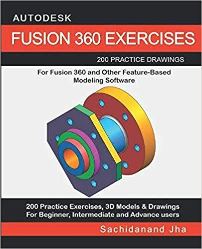 Download Autodesk Fusion 360 Exercises: 200 Practice