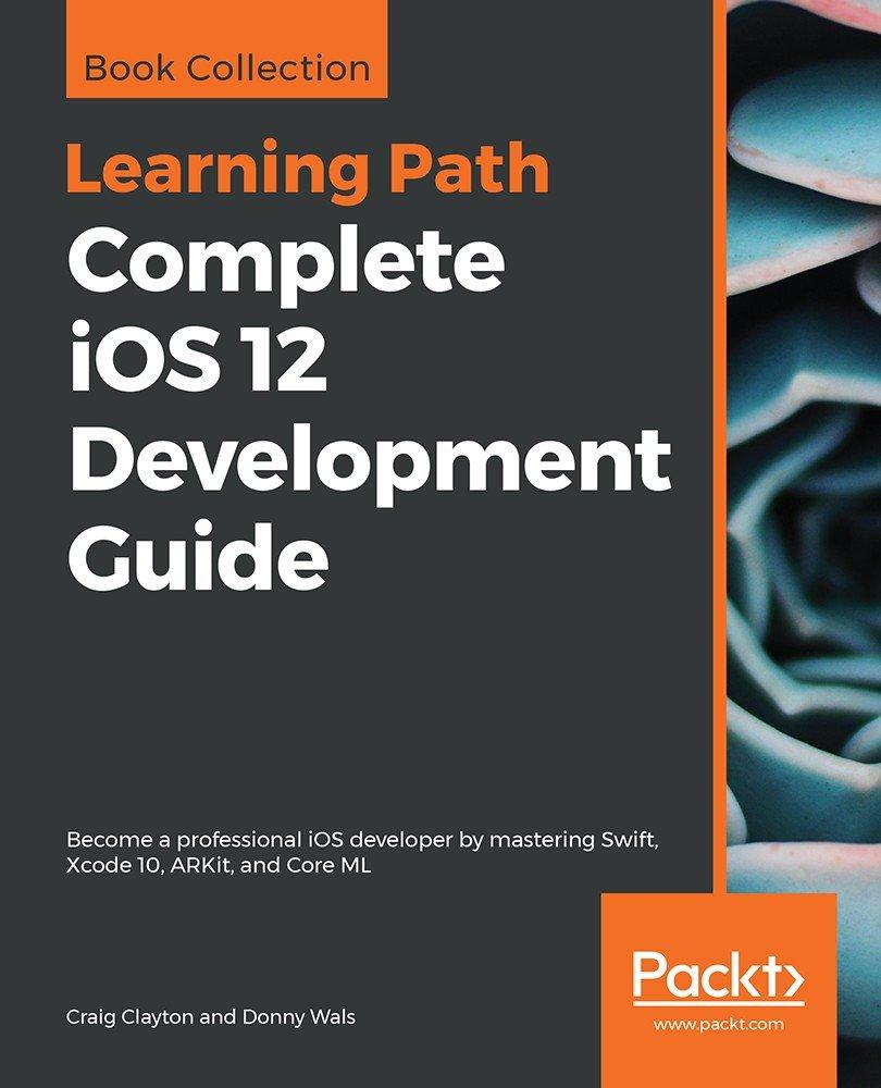 Download Complete iOS 12 Development Guide (True EPUB) - SoftArchive