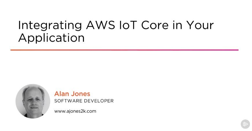 Download Integrating AWS IoT Core in Your Application