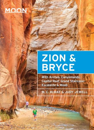 Moon Zion & Bryce: With Arches, Canyonlands, Capitol Reef, Grand Staircase-Escalante & Moab (Trav...