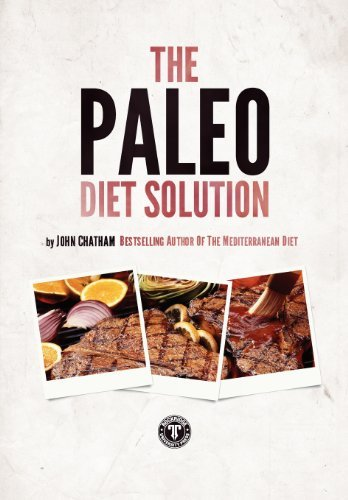 Download The Paleo Diet Solution: Healthy Weight Loss With
