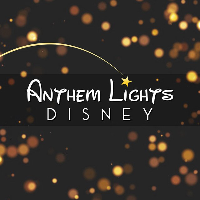 Download Anthem Lights – Disney (2019) - SoftArchive