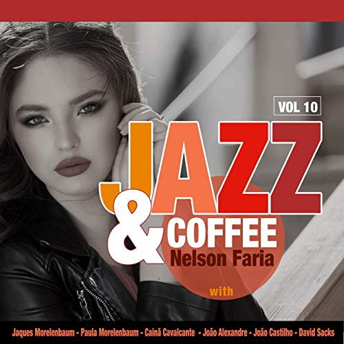Download Nelson Faria - Jazz & Coffee, Vol  10 (2019) Mp3 / Flac