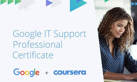 Google IT Support Professional Certificate (updated)