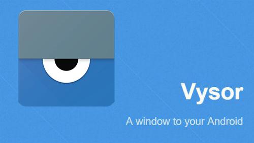 Vysor Pro 2.1.7 - Android Cihazınızı Bilgisayara Bağlayın