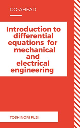 Introduction to differential equations for mechanical and electrical engineering