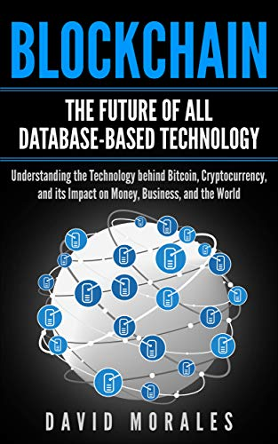 Blockchain Revolution - The Future of All Database-Based Technology
