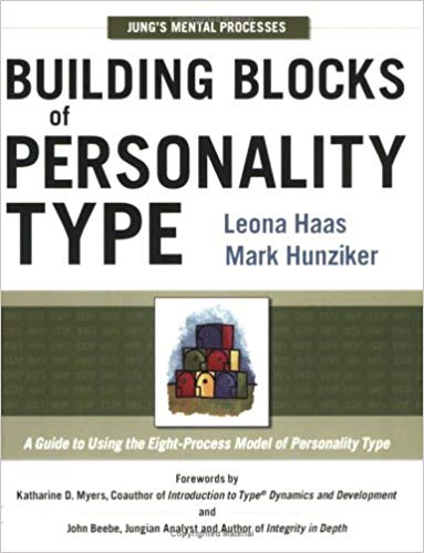 Building Blocks of Personality Type: A Guide to Using the Eight-Process Model of Personality Type