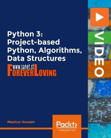 Python 3: Project-based Python, Algorithms, Data Structures