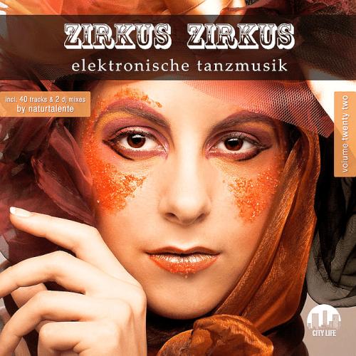 VA   Zirkus Zirkus Vol.22 Elektronische Tanzmusik (2019)
