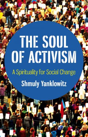 The Soul of Activism A Spirituality for Social Change