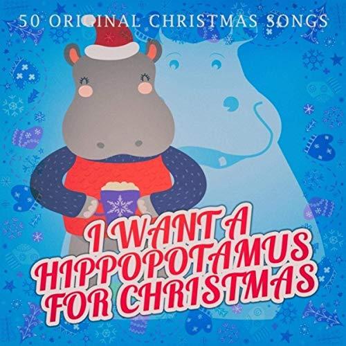 VA – I Want a Hippopotamus for Christmas (2019)