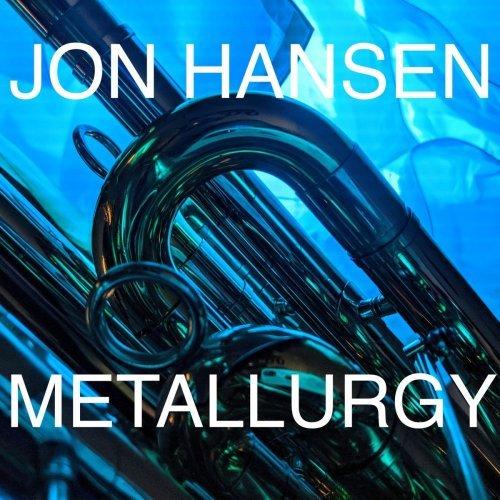 Jon Hansen – Metallurgy (2019)