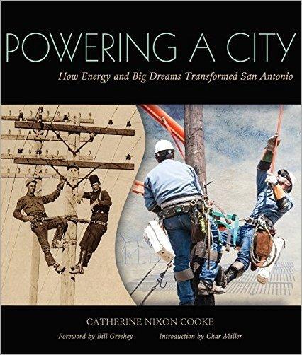 Powering a City: How Energy and Big Dreams Transformed San Antonio