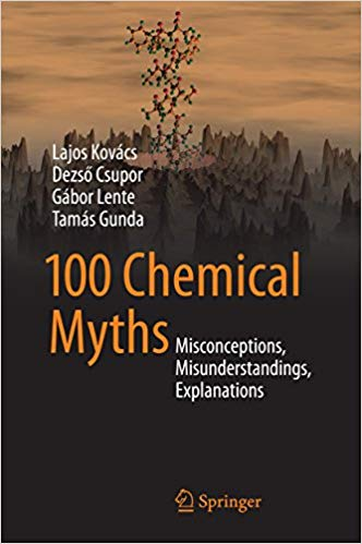 100 Chemical Myths: Misconceptions, Misunderstandings, Explanations (MOBI)