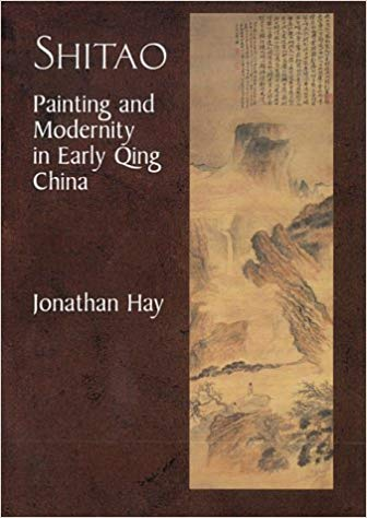 Shitao: Painting and Modernity in Early Qing China