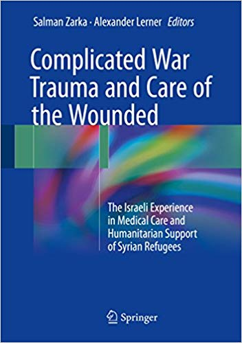 Complicated War Trauma and Care of the Wounded: The Israeli Experience in Medical Care