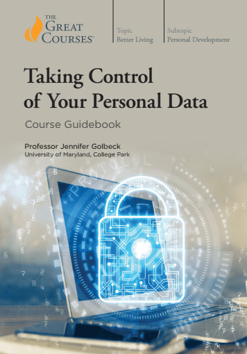 Taking Control of Your Personal Data (The Great Courses) [PDF]