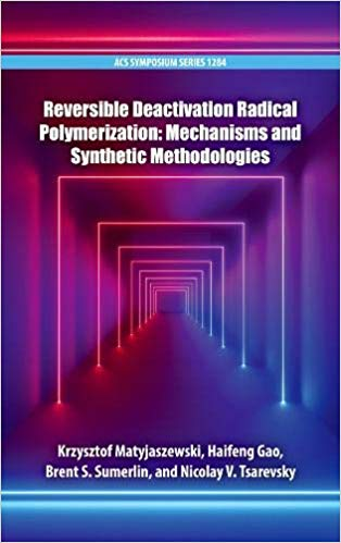 Reversible Deactivation Radical Polymerization: Mechanisms and Synthetic Methodologies
