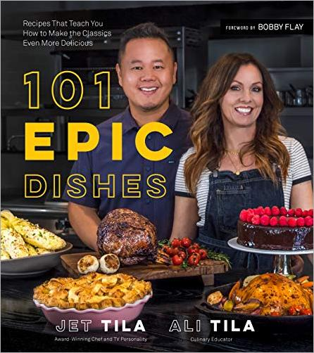 101 Epic Dishes: Recipes That Teach You How to Make the Classics Even More Delicious