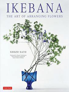 Ikebana: The Art of Arranging Flowers
