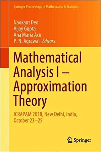 Mathematical Analysis I: Approximation Theory: ICRAPAM 2018, New Delhi, India, October 23-25