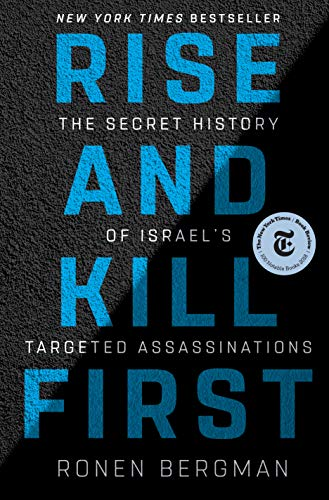 Rise and Kill First: The Secret History of Israel's Targeted Assassinations [AZW3]