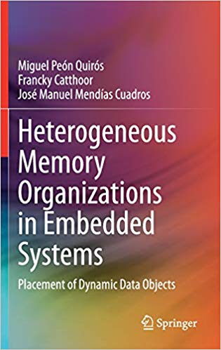 Heterogeneous Memory Organizations in Embedded Systems: Placement of Dynamic Data Objects