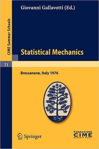 Statistical Mechanics: Lectures given at a Summer School of the Centro Internazionale Matematico Estivo (C.I.M.E.) held