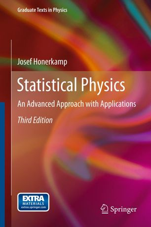 Statistical Physics: An Advanced Approach with Applications