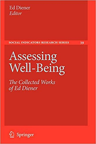 Assessing Well Being: The Collected Works of Ed Diener