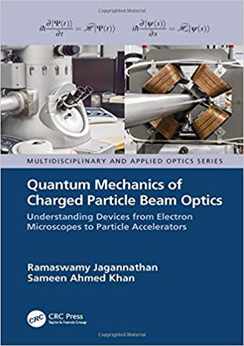 Quantum Mechanics of Charged Particle Beam Optics: Understanding Devices from Electron Microscopes to Particle Accelerat