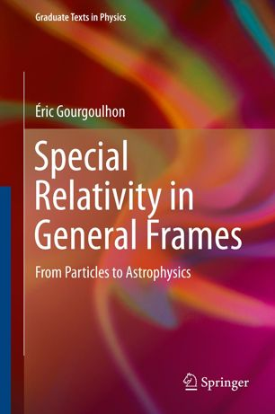 Special Relativity in General Frames: From Particles to Astrophysics
