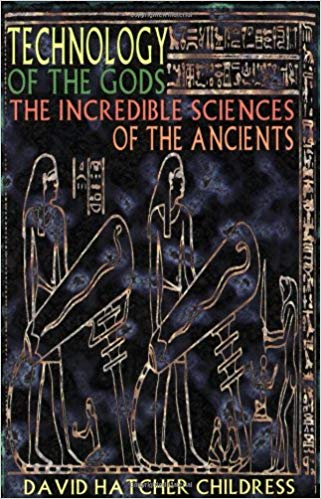 Technology of the Gods: The Incredible Sciences of the Ancients by David Hatcher Childress (EPUB)