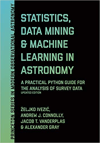 Statistics, Data Mining and Machine Learning in Astronomy: A Practical Python Guide for the Analysis of Survey Data, Updated Ed