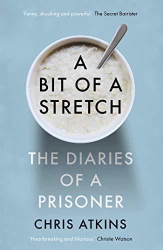 A Bit of a Stretch: The Diaries of a Prisoner