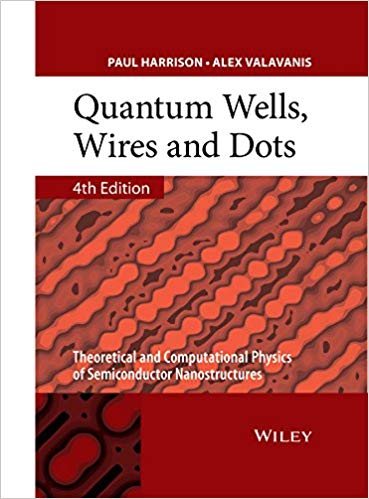 Quantum Wells, Wires and Dots: Theoretical and Computational Physics of Semiconductor Nanostructures Ed 4