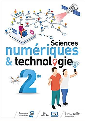 Sciences numériques et technologie 2nde   Livre élève