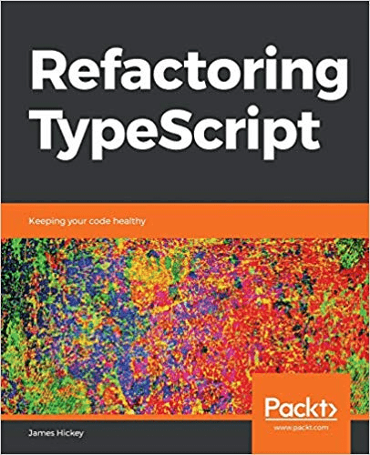 Refactoring TypeScript: Keeping your code healthy