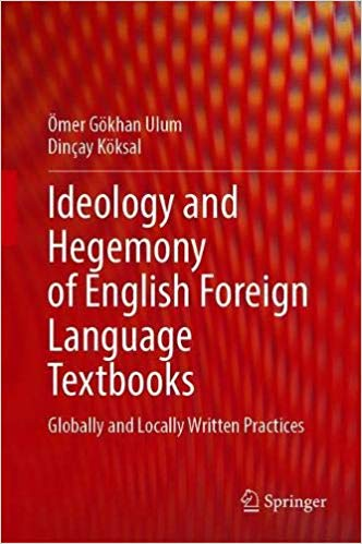 Ideology and Hegemony of English Foreign Language Textbooks: Globally and Locally Written Practices