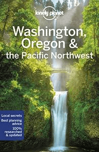Lonely Planet Washington, Oregon & the Pacific Northwest, 8th Edition