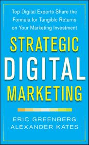 Strategic Digital Marketing: Top Digital Experts Share the Formula for Tangible Returns on Your Marketing Investment