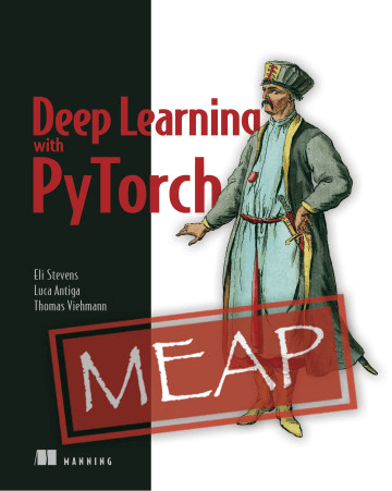 Deep Learning with PyTorch (MEAP)