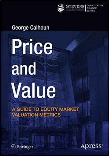 Price and Value: A Guide to Equity Market Valuation Metrics