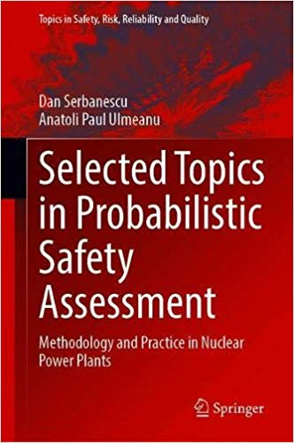 Selected Topics in Probabilistic Safety Assessment: Methodology and Practice in Nuclear Power Plants
